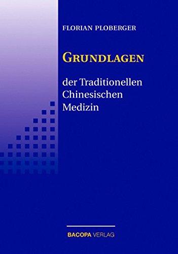 Die Grundlagen der Traditionellen Chinesischen Medizin