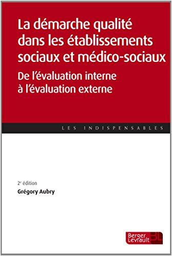 La démarche qualité dans les établissements sociaux et médico-sociaux : De l'évaluation interne à l'évaluation externe