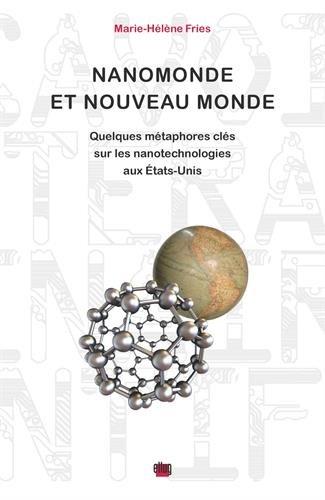 Nanomonde et nouveau monde: Quelques métaphores clés sur les nanotechnologies aux Etats-Unis