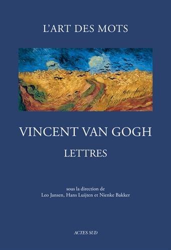 Lettres de Van Gogh : L'art des mots - 265 lettres et 110 dessins originaux (1872-1890)