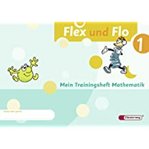 Flex und Flo - Ausgabe 2007: Trainingsheft 1