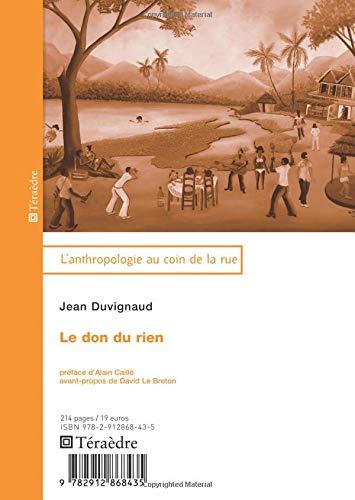 Le don du rien : Essai d'anthropologie de la fête par Jean Duvignaud