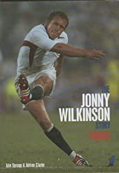 THE JONNY WILKINSON STORY - UNAUTHORISED AND UNOFFICIAL