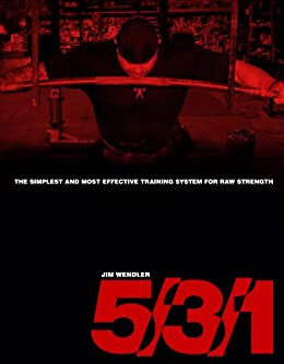 5/3/1: The Simplest and Most Effective Training System for Raw Strength (English Edition) de [Wendler, Jim]