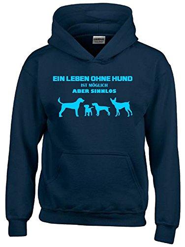 Ein Leben ohne HUND ist möglich - aber sinnlos ! ! Jungen und Mädchen Hunde Sweatshirt mit Kapuze HOODIE NAVY, Gr.164cm