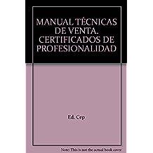 Manual Técnicas de Venta. Certificados de Profesionalidad