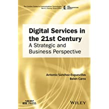 Digital Services in the 21st Century: A Strategic and Business Perspective