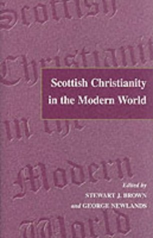 Scottish Christianity in the Modern World: In Honour of A.C.Cheyne by Stewart J. Brown (1-Jan-2001) Hardcover