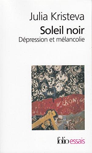 Soleil Noir (Collection Folio/Essais) par Julia Kristeva
