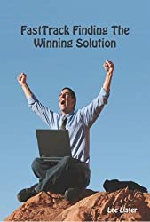 FastTrack© Finding The Winning Solution - Defining the Correct Business Solution For a Bid or Proposal