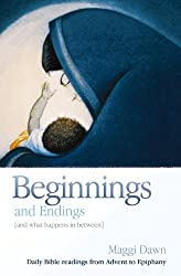 Beginnings and Endings (and What Happens in Between): Daily Bible Readings from Advent to Epiphany