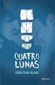 Cuatro Lunas par  Sergio Tovar Velarde