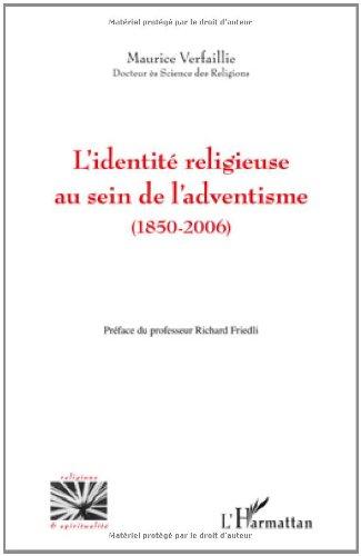 Identité Religieuse au Sein de l'Adventisme 1850 2006