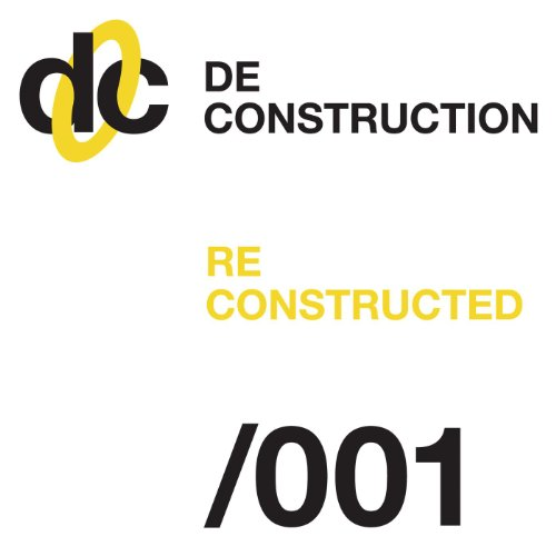 Deconstruction Reconstructed 001