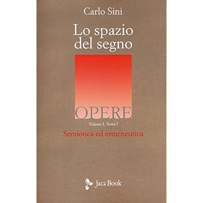 Lo Spazio Del Segno. Semiotica Ed Ermeneutica: 1\1