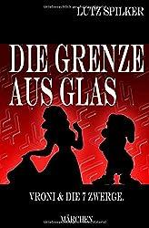 Die Grenze aus Glas: Vroni & die 7 Zwerge.