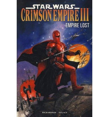 [(Star Wars - Crimson Empire III: Empire Lost)] [ By (author) Mike Richardson, By (artist) Paul Gulacy ] [September, 2012]