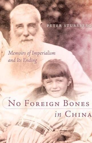 No Foreign Bones in China: Memoirs of Imperialism and Its Ending by Peter Stursberg (2002-05-01) Small Bone China