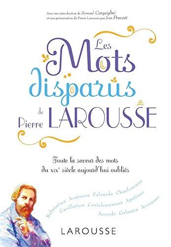 Les mots disparus de Pierre Larousse (French Edition)