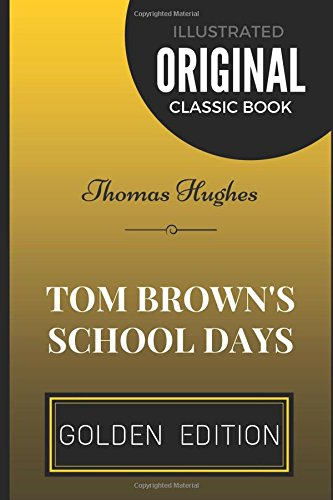 Tom Brown's School Days: By Thomas Hughes - Illustrated
