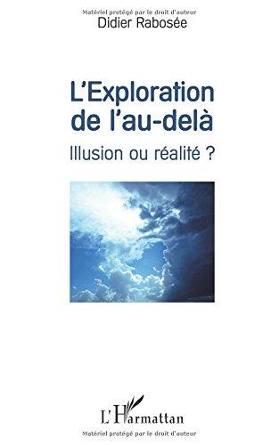 L'exploration de l'au-delà: Illusion ou réalité ?
