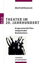 Theater im 20. Jahrhundert: Programmschriften, Stilperioden, Kommentare