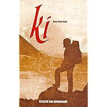 Ki, het verhaal: kracht van binnenuit (Dutch Edition)