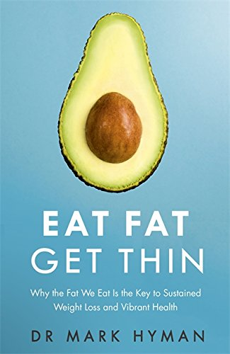 eat-fat-get-thin-why-the-fat-we-eat-is-the-key-to-sustained-weight-loss-and-vibrant-health