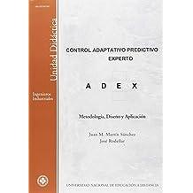 Control Adaptativo Predictivo Experto: Metodología, Diseño y Aplicación (UNIDAD DIDÁCTICA)