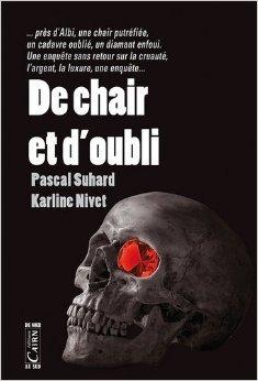 De chair et d'oubli de Karline Nivet ,Pascal Suhard ( 1 juillet 2015 )