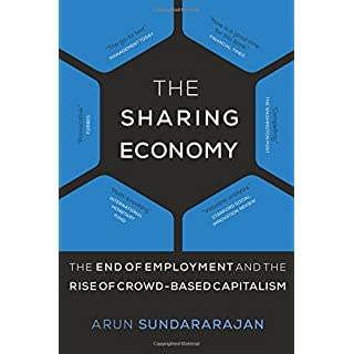 The Sharing Economy (MIT Press): The End of Employment and the Rise of Crowd-Based Capitalism (The MIT Press)