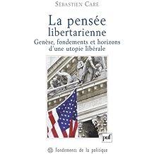 La pensée libertarienne : Genèse, fondements et horizons d'une utopie libérale