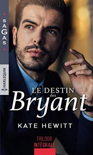 Le destin des Bryant: Une semaine pour s'aimer - Une si troublante attirance - Irrésistible tentation