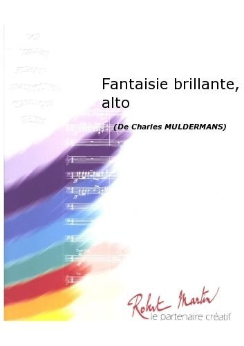 PARTITIONS CLASSIQUE ROBERT MARTIN MULDERMANS C    FANTAISIE BRILLANTE  ALTO ENSEMBLE VENTS