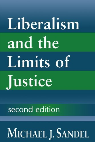 Liberalism and the Limits of Justice: Written by Michael J. Sandel, 1998 Edition, (2nd Edition) Publisher: Cambridge University Press [Paperback]