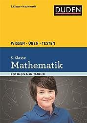 Wissen - Üben - Testen: Mathematik 5. Klasse: Ideal zur Vorbereitung auf Klassenarbeiten. Für Gymnasium und Gesamtschule