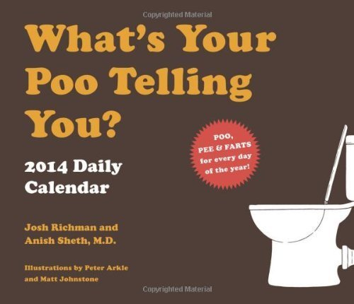 What's Your Poo Telling You 2014 Daily Calendar by Josh Richman (2013-07-23)