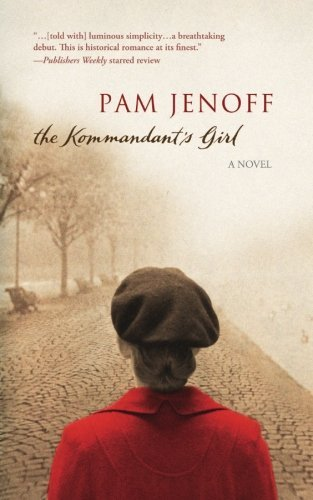 The Kommandant's Girl By Pam Jenoff 2007-02-20