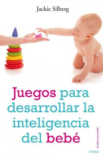 Juegos para desarrollar la inteligencia del bebé (El Niño y su Mundo)