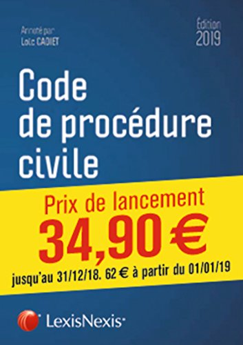 Code de procédure civile 2019: Prix de lancement jusqu'au 31/12/2018, 62.00 ¤ à compter du 01/01/2019 par Loïc Cadiet