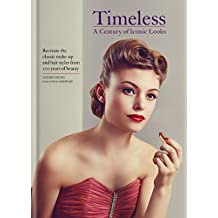 Timeless: Recreate the most iconic looks from 100 years of beauty (English Edition)