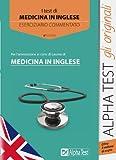 I test per l'ammissione ai corsi di laurea di medicina in inglese. Eserciziario commentato