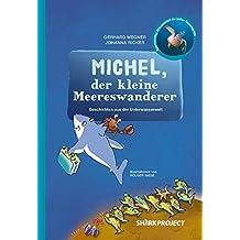Michel, der kleine Meereswanderer: Liebevoll illustrierte Geschichten aus der Unterwasserwelt