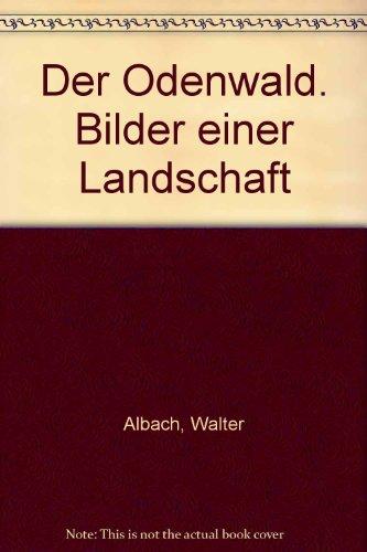 Der Odenwald. Bilder einer Landschaft