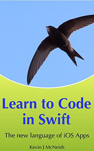 Learn To Code In Swift The New Language Of Ios Apps By Kevin
