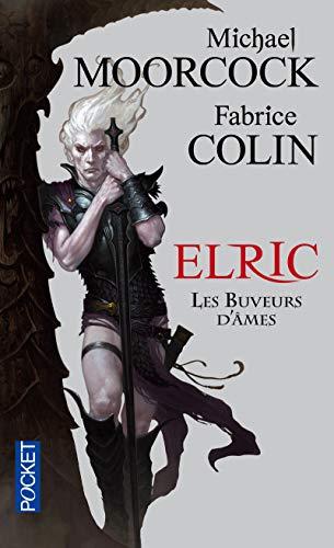 Elric - Les buveurs d'âmes par Fabrice COLIN, Michael MOORCOCK