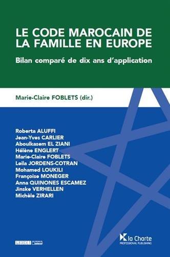 Le code marocain de famille en Europe : Bilan comparé de dix ans d'application par Collectif