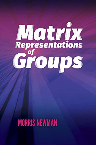 Matrix Representations of Groups (Dover Books on Mathematics)