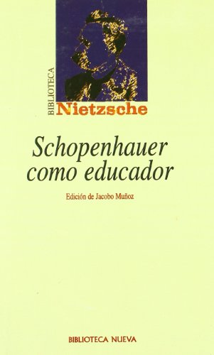 Schopenhauer Como Educador por Friedrich Wilhelm Nietzsche