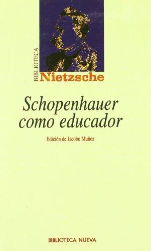 Schopenhauer como educador (Biblioteca Nietzsche) por Friedrich Nietzsche